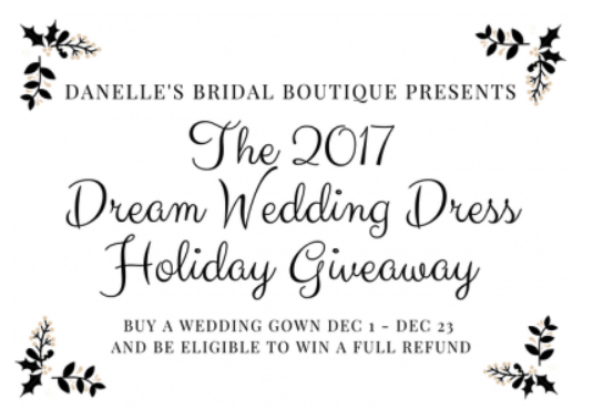 And One Lucky Bride Will Get The Ultimate Gift From Danelle S Bridal During Month Of December Our Brides Be Eligible To Win Their Dream Wedding